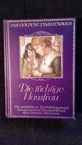 Die tüchtige Hausfrau. 2. Band. Die Küche. Mit 161 Original-Illustrationen, 19 Tafeln und...