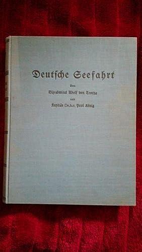 Deutsche Seefahrt.: Trotha, Vizeadmiral Adolf von. und Kapitän Dr. h.c. Paul König ( ...