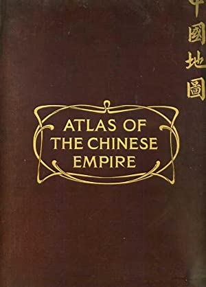 Atlas of the Chines Empire. Containing separate maps of the eighteen provinces of China Proper on ...