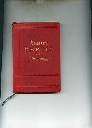 Berlin und Umgebung. Handbuch für Reisende. Mit 5 Karten, 8 Plänen und 15 Grundrissen. ...