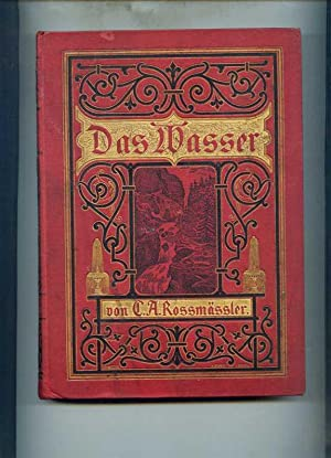 Das Wasser. Eine Darstellung für gebildete Leser und Leserinnen. Dritte Auflage nach dem Tode ...