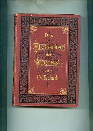 Das Tierleben der Alpenwelt. Naturansichten und Tierzeichnungen aus dem schweizerischen Gebirge. ...