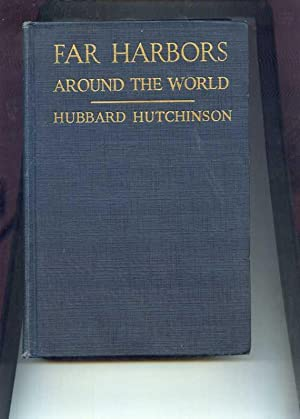 Far Harbors - Around the World.: Hutchinson, Hubbard.