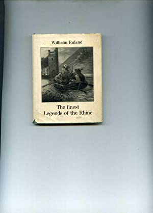 The finest Legends of the Rhine. Small: Ruland, Wilhelm.