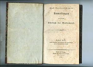Anmerkungen zu seinem Lehrbuch der Mathematik.: Ernst Gottfried Fischer's