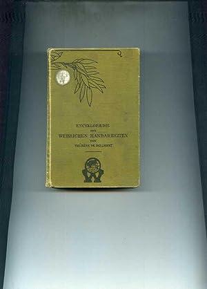 Enzyklopädie der weiblichen Handarbeiten. Neue vermehrte und verbesserte Auflage.: Dillmont ...