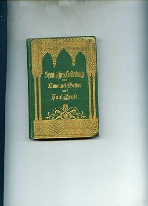 Spanisches Liederbuch.: Geibel, Emmanuel und Paul Heyse.