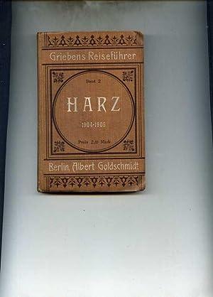 Griebens Reiseführer. Band 2. Der Harz. Praktisches Handbuch für Reisende. ...