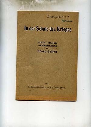 In der Schule des Krieges. Deutsche Gedanken zum deutschen Auffstieg.: Lasson, Georg.