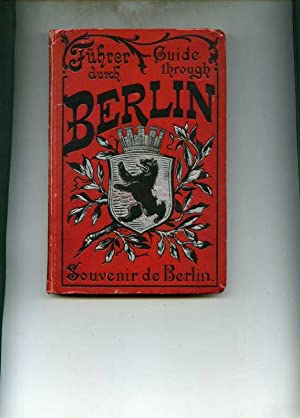 Führer durch Berlin - Guide through Berlin - Souvenir de Berlin.