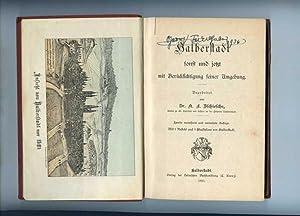 Halberstadt sonst und jetzt mit Berücksichtigung seiner Umgebung.: Zschiesche, K. L.