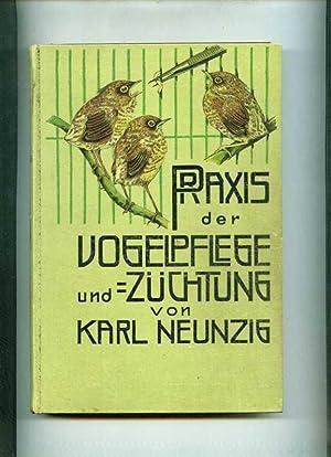 Praxis der Vogelpflege. Zugleich der 3. Band des Dr. Karl Ruß'schen Handbuches für ...