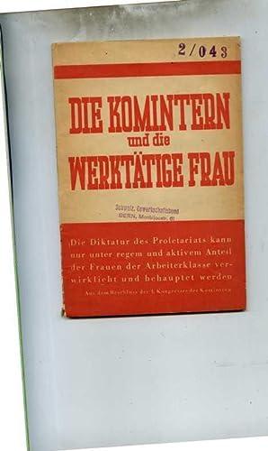 Die Komintern und die werktätige Frau.: Die Kommunistische Internationale in Dokumenten.