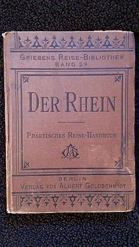 Grieben's Reise-Bibliothek. Band 29. Der Rhein. Praktischer Ratgeber. Dreizehnte Auflage. Mit ...