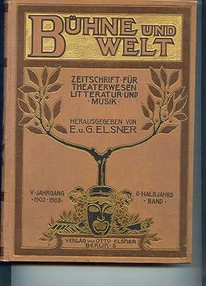 Bühne und Welt. Zeitschrift für Theaterwesen, Litteratur und Musik. Amtliches Blatt des &...