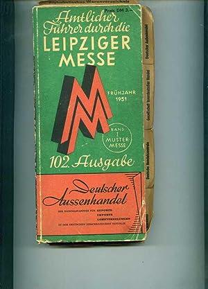 Amtlicher Führer durch die Leipziger Messe. Frühjahr 1951. 102. Ausgabe.: Sachsen )