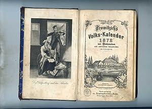 Trowitzsch's Volkskalender 1872 mit Stahlstichen und zahlreichen Holzschnitten. 45. Jahrgang.