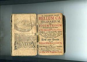 C. Salustii Crispi Bellum Catilinarium Und Iugurthinum. Mit Teutschen Noten also erkläret 1 ) ...