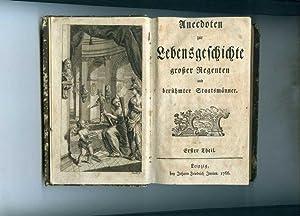 Anecdoten zur Lebensgeschichte großer Regenten und berühmter Staatsmänner. ( 2 ...