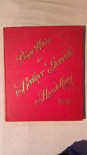 Pracht-Album photographische Aufnahmen der Berliner Gewerbe-Ausstellung 1896 und der Sehenswü...