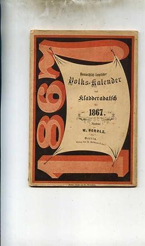 Humoristisch-satyrischer Volkskalender des Kladderadatsch für 1867. Illustriert von W, Scholz....
