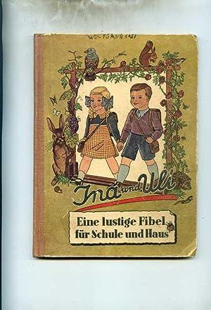 Ina und Uli. Eine lustige Fibel für Schule und Haus. Bildschmuck Fritz Heinrich und Heinrich ...