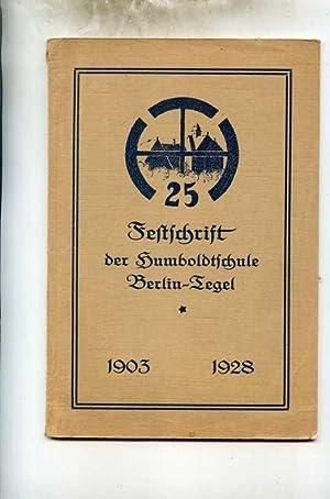 Festschrift der Humboldtschule Berlin-Tegel 1903 - 1928: Berlin-Reinickendorf