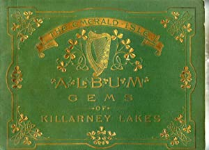 The Emerald Isle - Album - Gems of Killarney Lakes. Forty-Eight Platinatone Views with Descriptive ...