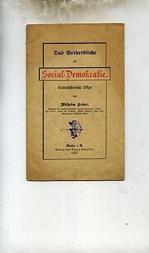 Das Verderbliche der Social-Demokratie. Culturhistorische Skizze: Krüer, Wilhelm