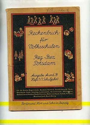 Rechenbuch für Volksschulen Reg. Bez. Potsdam. Ausgabe A und B Heft 1 ( 1.Schuljahr ): ...