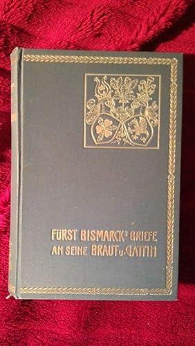 Fürst Bismarcks Briefe an seine Braut und Gattin. Mit einem Titelbild nach Franz von Lenbach und ...