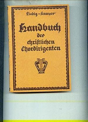 Handbuch des christlichen Chordirigenten: Liebig, Fritz und