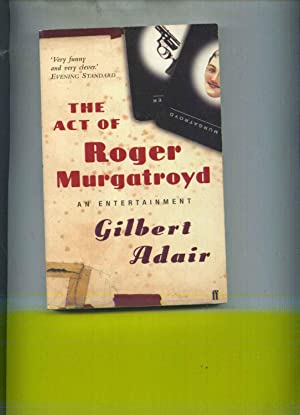 The Act of Roger Murgatroyd - An Entertainment