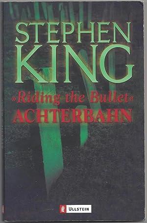 Achterbahn - Riding the Bullet. Novelle. Aus: King, Stephen