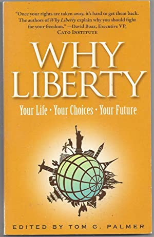 Why Liberty. Your Life - Your Choices - Your Future