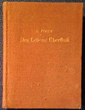 Des Lebens Überfluss: Tieck, Ludwig