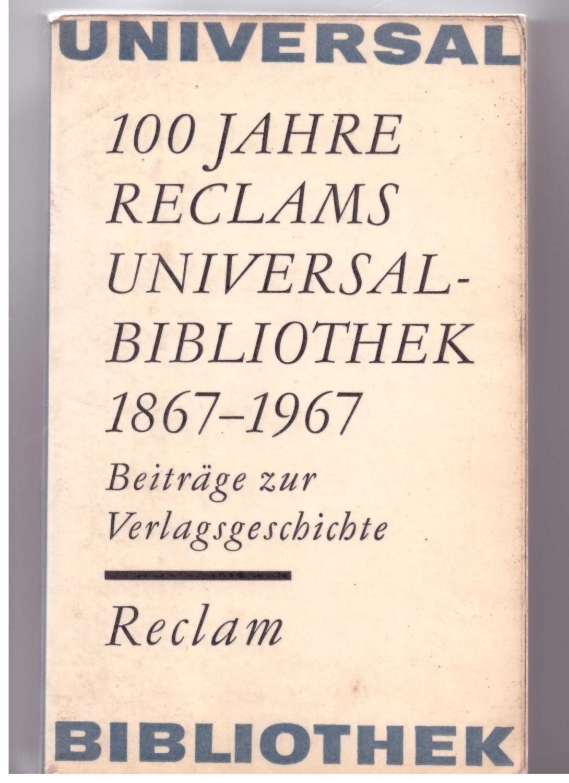 100 Jahre Reclams Universal- Bibliothek 1867 -