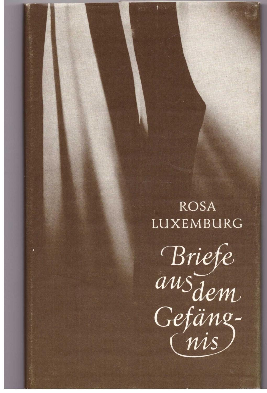 Briefe aus dem Gefängnis: Luxemburg, Rosa