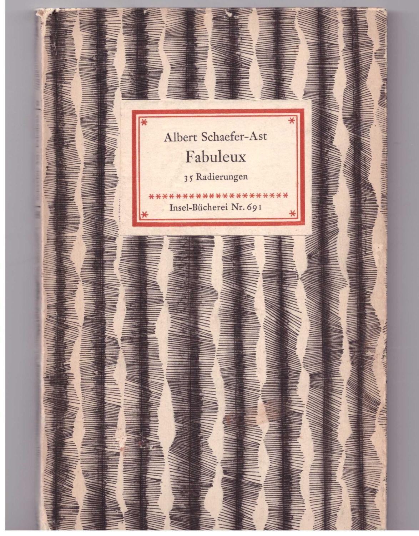 Fabuleux. 35 Radierungen: Schaefer- Ast, Albert