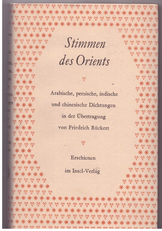 Stimmen des Orients. Arabische, persische, indische und: Rückert, Friedrich (hrsg.)