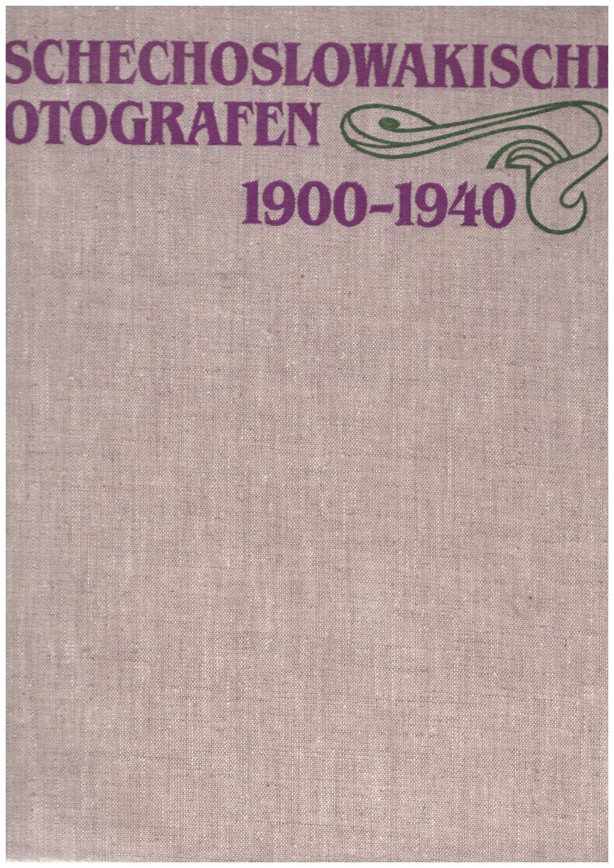 Tschechoslowakische Fotografen 1900-1940: Mrazkova,Daniela/Remes,Vladimir