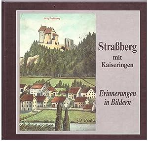 Straßberg mit Kaiseringen. Erinnerungen in Bildern