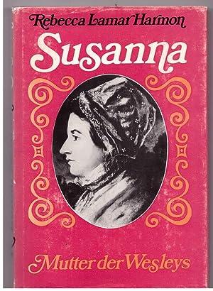 Susanna. Mutter der Wesleys: Harmon, Rebecca L.