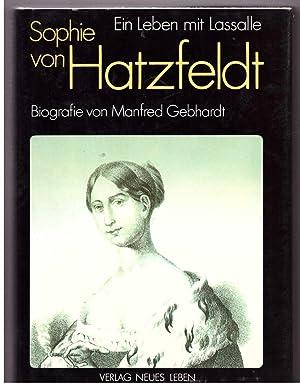 Sophie von Hatzfeldt. Ein Leben mit Lasalle: Gebhardt, Manfred