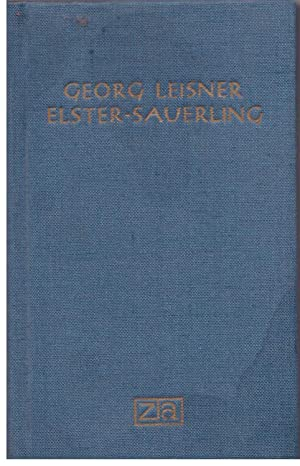 Kurtzer Bericht des Elster- Sauerlings: Leisner, Georg