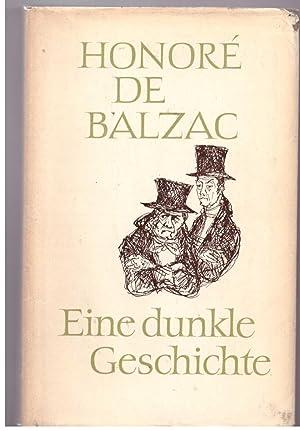 Eine dunkle Geschichte: Balzac, Honore de