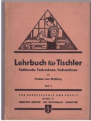 Lehrbuch für Tischler. Fachkunde, Fachrechnen, fachzeichnen Teil: Flocken / Walking