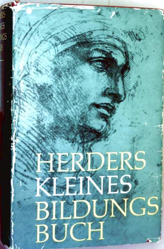 Herders kleines Bildungsbuch - mit 216 Abbildungen: Herder Verlag (Hrg.):