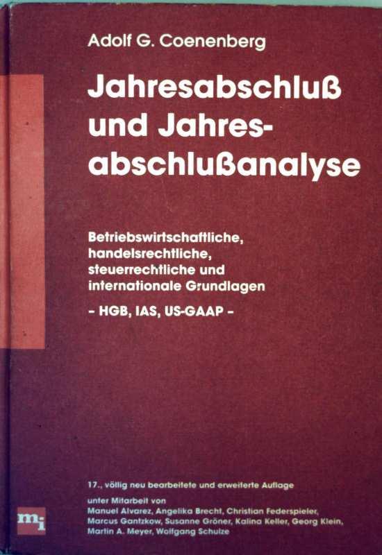 Jahresabschluss und Jahresabschlussanalyse - betriebswissenschaftliche, handelsrechtliche, steuerrechtliche: Adolf G. Coenenberg:
