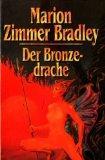 Der Bronzedrache [Pappband]: Marion Zimmer Bradley